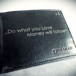 pinigine-money-will follow you